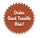 Order Good Trouble Now